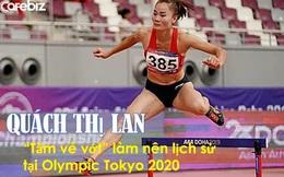 Quách Thị Lan: Viên ngọc thô xứ Mường trở thành nữ hoàng điền kinh Việt', giành vé đặc cách vào phút chót và làm nên lịch sử tại Olympic Tokyo 2020