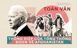 Toàn văn thông điệp của TT Biden: Thật sai lầm - Mỹ cho Afghanistan nhiều thứ, nhưng không thể cho ý chí