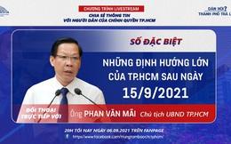 Tối nay, Chủ tịch TP.HCM lên sóng livestream trả lời về nới lỏng giãn cách sau ngày 15/9