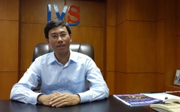 Tổng giám đốc IVS: Nhân viên mới chính là yếu tố chủ đạo của Công ty