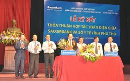 NHNN chủ trì ký hợp tác toàn diện giữa Sacombank và Sở y tế Phú Thọ