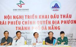Đà Nẵng phát hành 1.100 tỷ đồng trái phiếu chính quyền địa phương