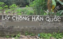 Mỗi năm, 100.000 phụ nữ Việt lấy chồng nước ngoài