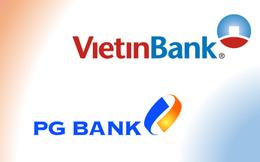 PG Bank sẽ sáp nhập vào VietinBank theo mô hình 'Ngân hàng trong ngân hàng'