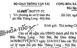 Công văn hoả tốc xin ý kiến Thủ tướng xử lý trạm thu phí Bắc Thăng Long –Nội Bài
