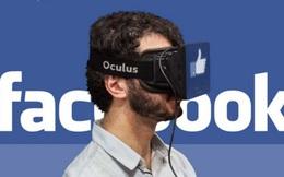 Lý do mà Facebook bỏ 2 tỷ USD mua Oculus