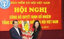 Bổ nhiệm tân Tổng Giám đốc Bảo hiểm Xã hội Việt Nam