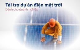 Đầu tư điện mặt trời hiệu quả hơn từ gói vay Ngân hàng Bản Việt