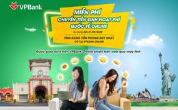 Miễn phí chuyển tiền sinh hoạt quốc tế cho du học sinh trên ứng dụng VPBank Online