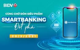 BIDV tăng tốc chuyển đổi số, chuẩn bị ra mắt ngân hàng số thế hệ mới