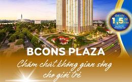 Bcons Plaza - Chăm chút không gian sống cho giới trẻ