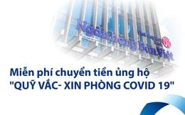 Bản Việt miễn phí chuyển khoản online và tại quầy, ủng hộ Quỹ Vaccine phòng Covid-19