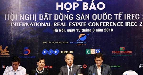 Việt Nam lần đầu tiên đăng cai tổ chức Hội nghị Bất động sản Quốc tế – IREC 2018